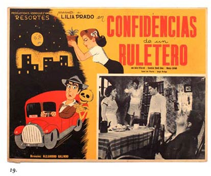 "19. The image to the right here is a lobby card from the1949 comedy, ""Confidencias de un Ruletero"". Lobby cards often combined hand-illustrated images with photography and as the name describes were used to advertise films in the lobbies of theaters."